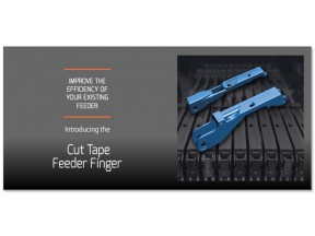 The Cut Tape Feeder Finger Solution